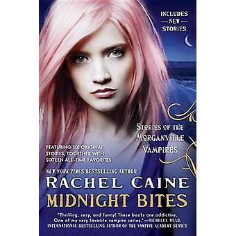 Midnight Bites - Stories of the Morganville Vampires by Rachel Caine -