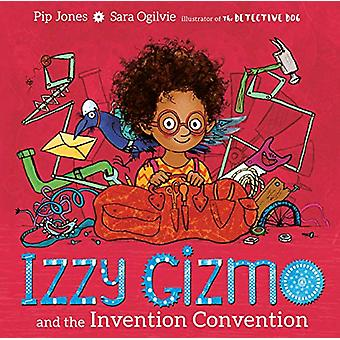 Izzy Gizmo and the Invention Convention by Pip Jones - 9781471145247