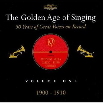 Golden Age of Singing - The Golden Age of Singing, Vol. 1, 1900-1910 [CD] USA import