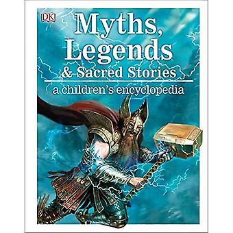 Mythes, légendes et histoires sacrées : Une encyclopédie pour enfants