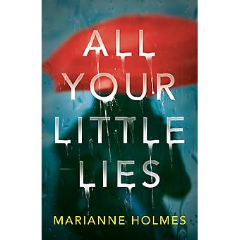 All Your Little Lies by Holmes & Marianne