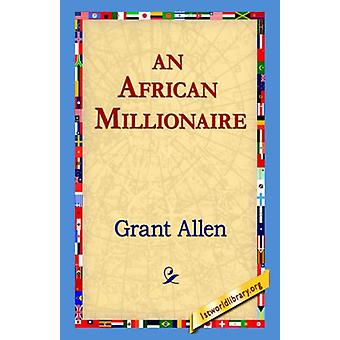 An African Millionaire by Grant Allen - 9781421809342 Book