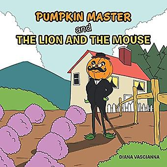 Pumpkin Master and the Lion and the Mouse by Diana Vascianna - 978154