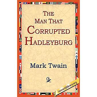 The Man That Corrupted Hadleyburg by Mark Twain - 9781595403254 Book