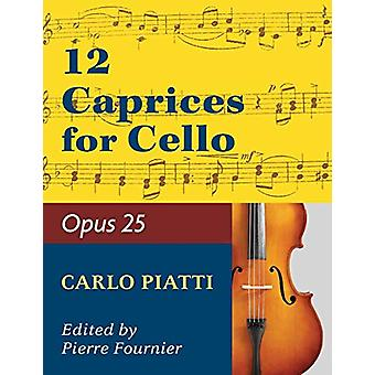 Piatti - Alfredo - 12 Caprices Op. 25. For Cello. Edited by Fournier.