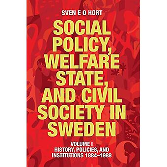 Social Policy - Welfare State - and Civil Society in Sweden - Volume I