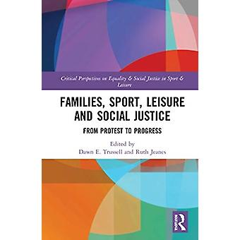 Families Sport Leisure and Social Justice by Edited by Dawn E Trussell & Edited by Ruth Jeanes