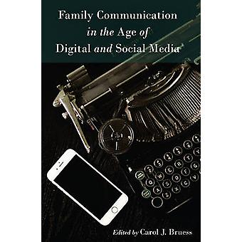 Family Communication in the Age of Digital and Social Media 9 Lifespan Communication Children Families and Aging