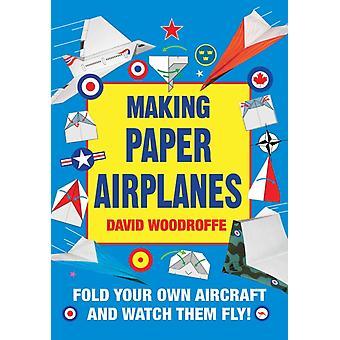 جعل الطائرات الورقية أضعاف الطائرات الخاصة بك ومشاهدتها تطير من قبل ديفيد وودروف