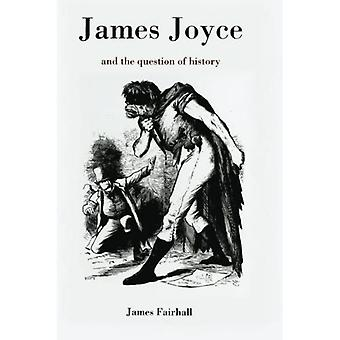 James Joyce and the Question of History