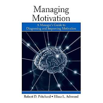 Gestire la motivazione Guida di un manager per diagnosticare e migliorare la motivazione