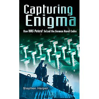 Capturing Enigma - How HMS  -Petard - Seized the German Naval Codes (New