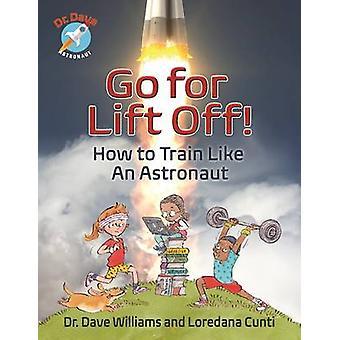 打ち上げのために行く!-どのように電車好きデーブ ・ ウィリアムズ - 宇宙飛行士