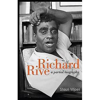 Richard Rive - A partial biography by Shaun Viljoen - 9781868147434 Bo