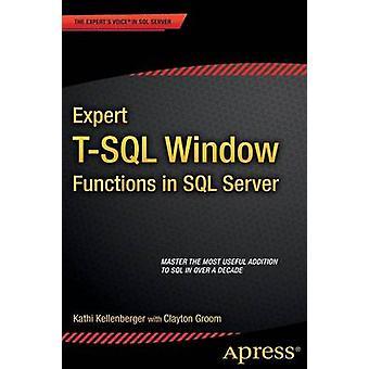 Expert T-SQL Window Functions in SQL Server by Kathi Kellenberger - C