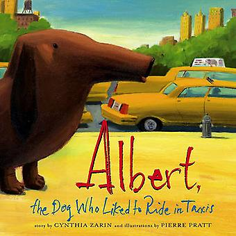 Albert - the Dog Who Liked to Ride in Taxis by Cynthia Zarin - Pierre