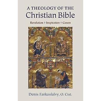 A Theology of the Christian Bible - Revelation - Inspiration - Canon b