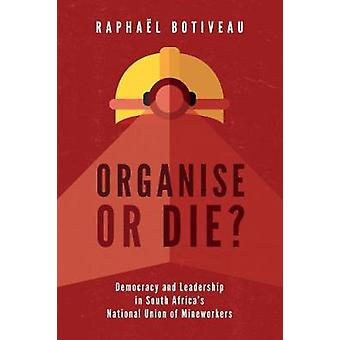 Organise or die? - Leadership in South Africa's National Union of Mine