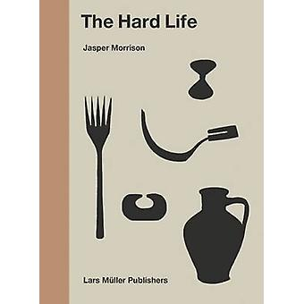 The Hard Life by Jasper Morrison - 9783037785140 Book