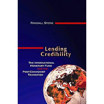 Lending Credibility - The International Monetary Fund and the Post-Com