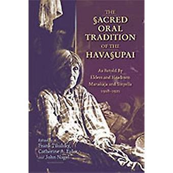 Den hellige muntlige tradisjonen av Havasupai - som gjenfortalt av eldre og H