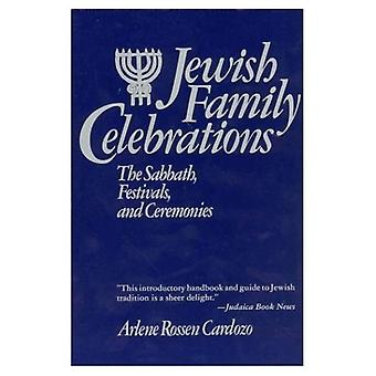 Jewish Family Celebrations: The Sabbath, Festivals, and Ceremonies