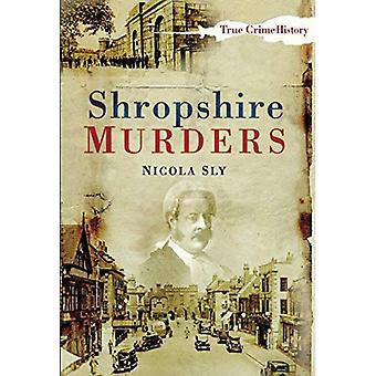 Assassinatos de Shropshire (história de verdadeiro Crime) [ilustrados]
