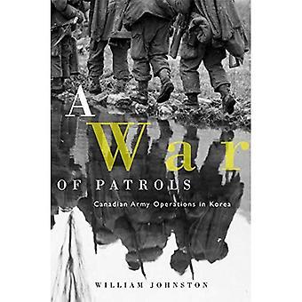 Une guerre des patrouilles: opérations de l'armée canadienne en Corée (études dans l'histoire militaire canadienne) [illustré]