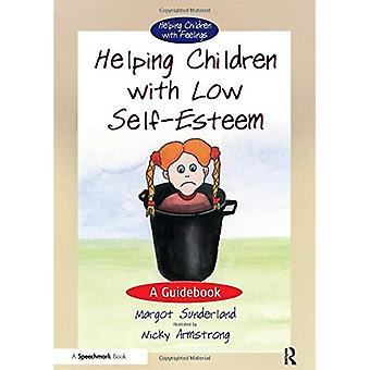 Helping Children with Low Self-esteem: A Guidebook (Helping Children)