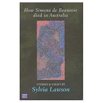 Hoe Simone de Beauvoir stierf in Australië: verhalen en Essays