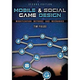 Mobile & Social Game Design: Monetarisering metoder och mekanik, andra upplagan