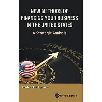 Nieuwe methoden van financiering van uw bedrijf in de Verenigde Staten: A strategische analyse