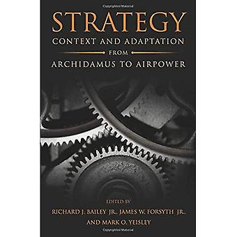 Strategy: Context and Adaptation from Archidamus to Airpower