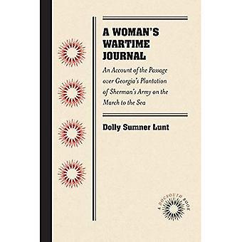 Een vrouw oorlogstijd Journal: een Account van de Passage over Georgië plantage van Sherman's leger op de Mars naar de zee, zoals vastgelegd in het dagboek van Dolly Sumner Lunt (Mrs. Thomas Burge).