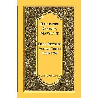 Baltimore County Maryland Deed Records Volume 3 17551767 by Davis & John