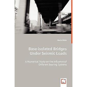 BaseIsolated Bridges Under Seismic Loads by Rinke & Mario