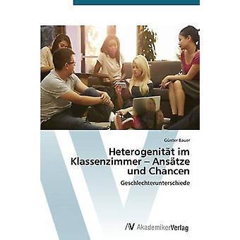 Heterogenitat Im Klassenzimmer Ansatze Und Chancen von Bauer Gunter