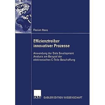 Effizienztreiber innovativer Prozesse Anwendung der Envelopment dataanalys am Beispiel der elektronischen CTeileBeschaffung av Haas & Florian