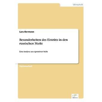 Besonderheiten des Eintritts in den russischen MarktEine Analyse aus operativer Sicht by Oermann & Lars