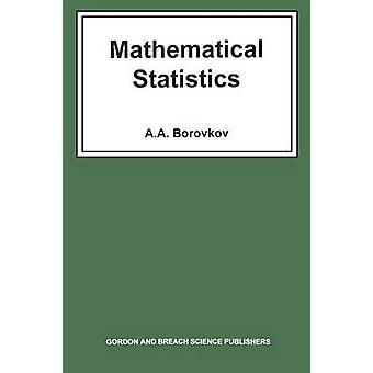 Mathematical Statistics by Borokov & A. A.