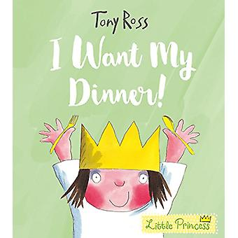 I Want My Dinner! by Tony Ross - 9781783445813 Book