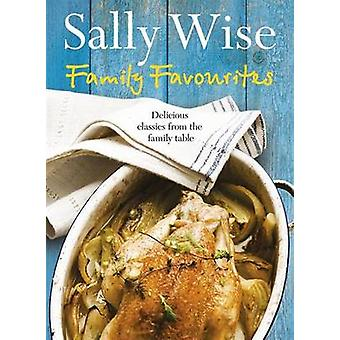 Family Favourites - Delicious Classics from the Family Table by Sally