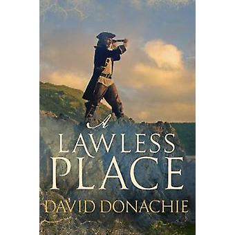 A Lawless Place by David Donachie - 9780749021702 Book