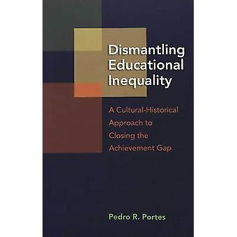 Dismantling Educational Inequality - A Cultural-historical Approach to