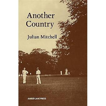 Another Country by Julian Mitchell - 9780906399316 Book