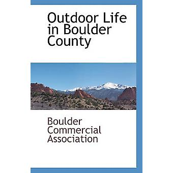 Outdoor Life in Boulder County by Boulder Commercial Association - 97