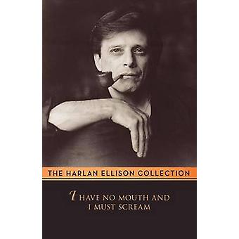 I Have No Mouth and I Must Scream by Harlan Ellison - 9781497643079 B
