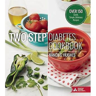 Two-Step Diabetes Cookbook - Over 150 Quick - Simple - Delicious Recip
