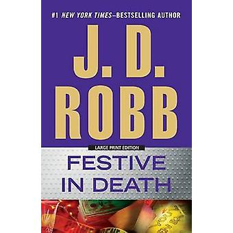 Festive in Death (large type edition) by J D Robb - 9781594137945 Book