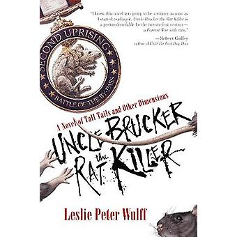 Uncle Brucker the Rat Killer by Leslie Peter Wulff - 9781597808941 Bo